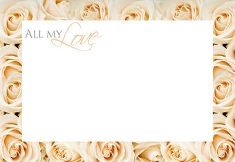 All My Love - Cream Rose Border Classic Worded Card