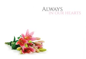 Always in our Hearts - Pink Lillies Remembrance Card