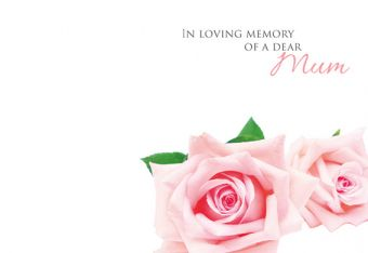 In Loving Memory of a Dear Mum - Pink Roses Remembrance Card