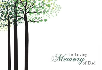 In Loving Memory of a Dad - Green Trees Remembrance Card
