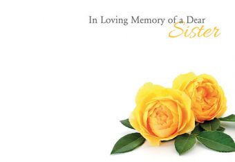 In Loving Memory of a Dear Sister - Yellow Roses Remembrance Card